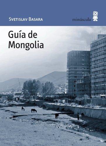 Guía de Mongolia: 37 (Paisajes Narrados)