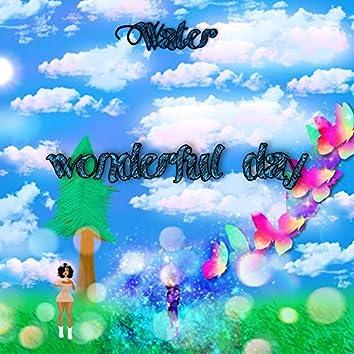 Wonderful Day (Below my Feet)