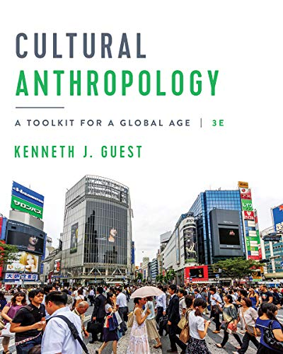 Compare Textbook Prices for Cultural Anthropology: A Toolkit for a Global Age Third Edition ISBN 9780393420128 by Guest, Kenneth J.