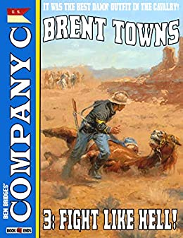 Company C 3: Fight Like Hell! (A Company C Western) by [Brent Towns, Ben Bridges]