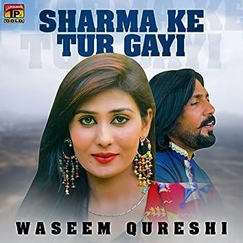Sharma Ke Tur Gayi - Single