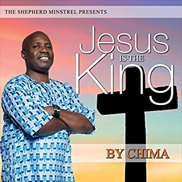 Jesus Is the King