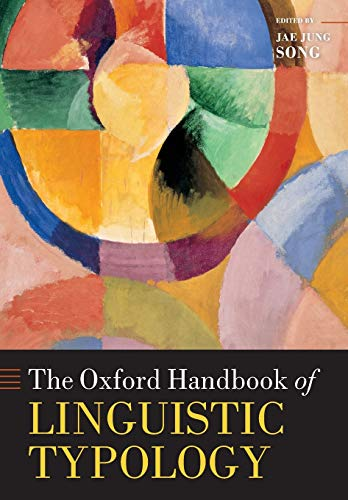 The Oxford Handbook of Linguistic Typology (Oxford Handbooks)