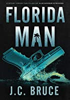 Florida Man: A Story From the Files of Alexander Strange (The Strange Files)