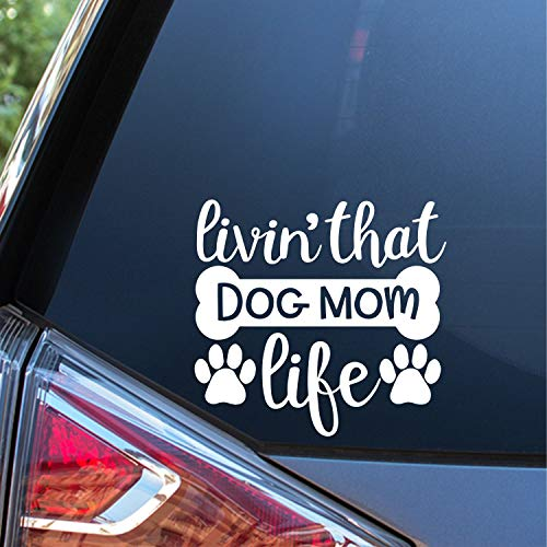 Sunset Graphics & Decals Living That Dog Mom Life Decal Vinyl Car Sticker | Cars Trucks Vans Walls Laptop | White | 5.5 inches | SGD000149