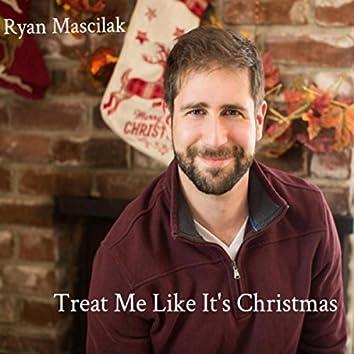 Treat Me Like It's Christmas