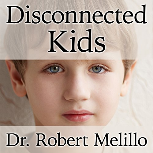 Disconnected Kids Audiobook By Dr. Robert Melillo cover art