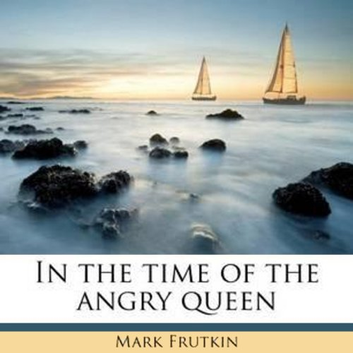 In the Time of the Angry Queen audiobook cover art