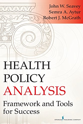Compare Textbook Prices for Health Policy Analysis: Framework and Tools for Success 1 Edition ISBN 9780826119230 by Seavey MPH  PhD, John,Aytur PhD  MPH, Semra,Mc Grath PhD, Robert