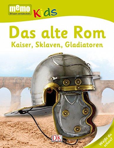 memo Kids. Das alte Rom: Kaiser, Sklaven, Gladiatoren