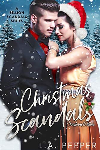 Christmas Scandals : Billionaire Christmas Edition (A Billion Scandals Book 7)