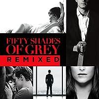 Fifty Shades of Grey Remixes