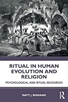 Ritual in Human Evolution and Religion: Psychological and Ritual Resources