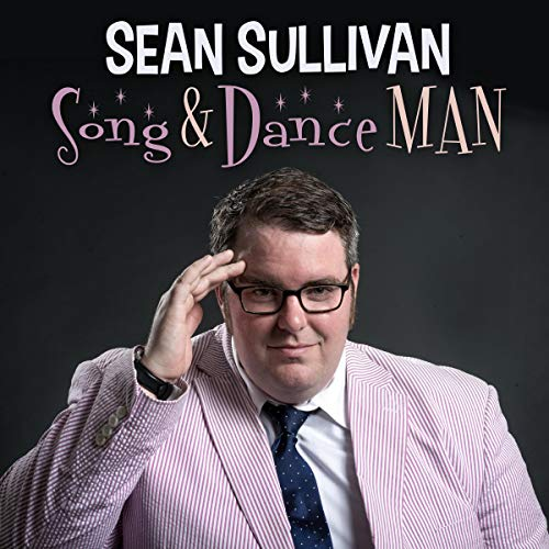Sean Sullivan: Song and Dance Man                   By:                                                                                                                                 Sean Sullivan                               Narrated by:                                                                                                                                 Sean Sullivan                      Length: 53 mins     Not rated yet     Overall 0.0