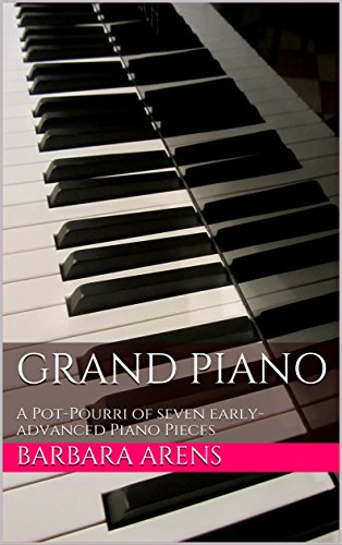 Grand Piano: A Pot-Pourri of Seven early-advanced Piano Pieces (English Edition)