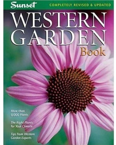 Western Garden Book: More than 8,000 Plants - The Right...