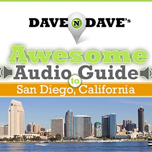 Dave N Dave's Awesome Audio Guide to San Diego, California audiobook cover art