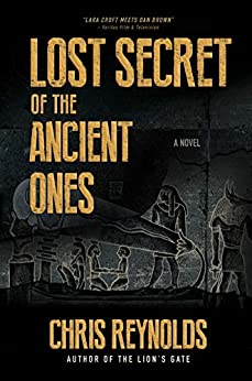 Lost Secret of the Ancient Ones: Book I - The Manna Chronicles by [Chris Reynolds]
