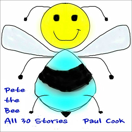 Pete the Bee: All 30 Stories audiobook cover art