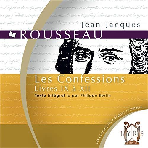 Couverture de Les Confessions. Livres IX à XII
