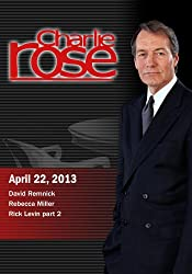 small Charlie Rose-David Remnick; Rebecca Miller; Rick Levin, Part 2 (April 22, 2013)