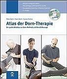 Atlas der Dorn-Therapie: Der große Bildatlas zur Dorn-Methode und Breuß-Massage: Der große Bildatlas zur Dorn-Methode und Breuss-Massage - Peter Bahn