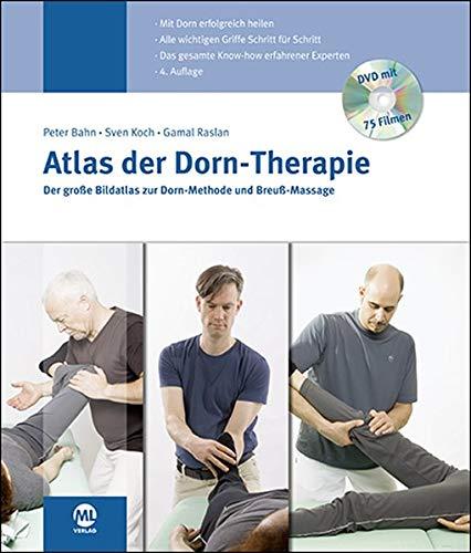 Atlas der Dorn-Therapie: Der große Bildatlas zur Dorn-Methode und Breuß-Massage: Der große Bildatlas zur Dorn-Methode und Breuss-Massage
