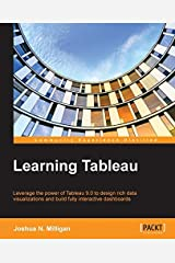 Learning Tableau - How Data Visualization Brings Business Intelligence to Life by Joshua N. Milligan (2015-04-27) Paperback Bunko