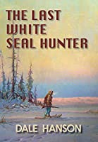 The Last White Seal Hunter
