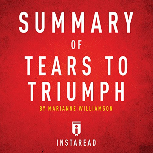 Summary of Tears to Triumph by Marianne Williamson | Includes Analysis audiobook cover art