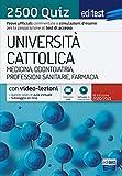 EdiTEST. Università Cattolica. Medicina, odontoiatria, professioni sanitarie. 2500 quiz. Con software di simulazione