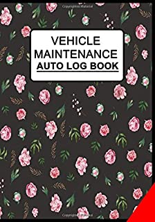 Vehicle Maintenance Auto Log Book: Peony Floral Flower Print (1) - Transportation Log Journal For Repairs And Maintenance ...