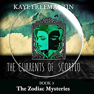 The Currents of Scorpio     The Zodiac Mysteries, Book 3              By:                                                                                                                                 Kaye Freemartin                               Narrated by:                                                                                                                                 Kaye Freemartin                      Length: 9 hrs and 1 min     Not rated yet     Overall 0.0