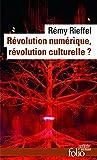 Révolution numérique, révolution culturelle?