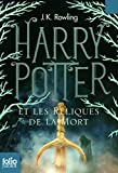 Harry Potter Et les Reliques de la Mort=Harry Potter and the Deathly Hallows (French Edition) by J. K. Rowling (2011-09-01) - Gallimard - 01/09/2011