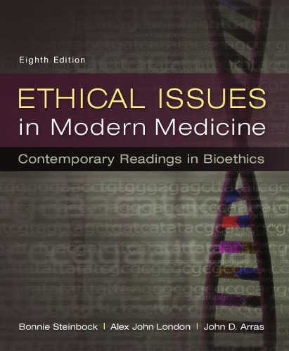 Ethical Issues in Modern Medicine: Contemporary Readings in Bioethics, 8th edition