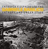 Gabriele Basilico: Entropia y espacio urbano / Entropy and Urban Space