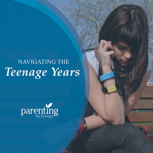 Navigating the Teenage Years audiobook cover art
