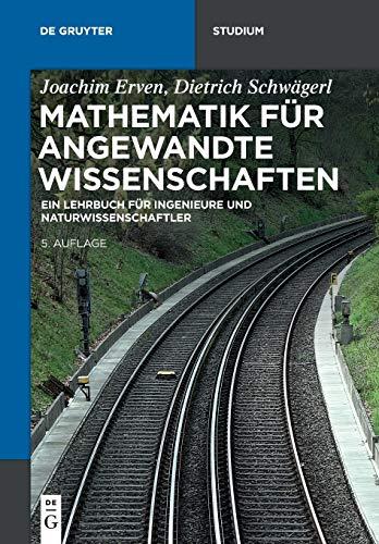 Mathematik für angewandte Wissenschaften: Ein Lehrbuch für Ingenieure und Naturwissenschaftler (De Gruyter Studium)