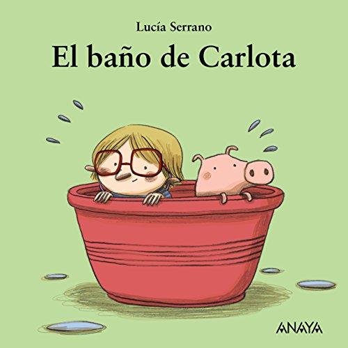 El baño de Carlota (Primeros Lectores (1-5 Años) - Mi Prim
