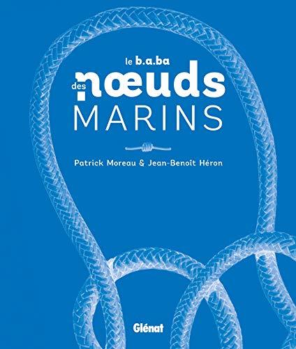 Le b.a.ba des noeuds marins : Avec un bout détachable
