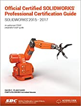 Official Certified SOLIDWORKS Professional (CSWP) Certification Guide: SOLIDWORKS 2015 - 2017