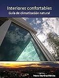 Interiores confortables, guía de climatización natural