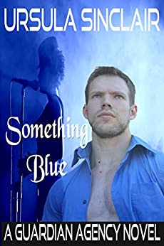 Something Blue: A Guardian Agency Novel by [Ursula Sinclair, Leanore Elliott]