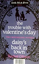 The Trouble With Valentines Day / Daisy's Back In Town (Little Black Dress Books)