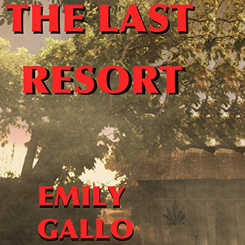 The Last Resort Audiobook By Emily Gallo cover art