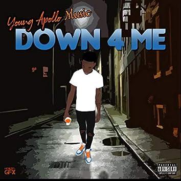 Down 4 Me