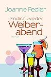 Endlich wieder Weiberabend: Roman (German Edition)
