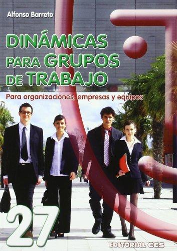 Dinamicas Para Grupos De Trabajo: Para organizaciones, empresas y equipos: 27 (Animación de grupos)