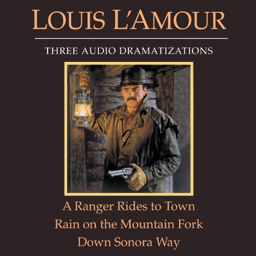 A Ranger Rides to Town - Rain on the Mountain Fork - Down Sonora Way (Dramatized) audiobook cover art